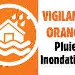 VIGILANCE ORANGE – INONDATIONS JUSQU'À 20H00